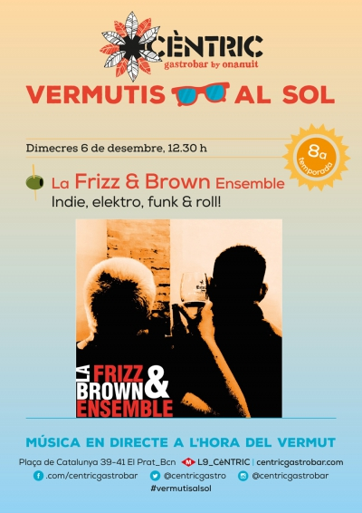 Vermutis al Sol_ La Frizz & Brown ensemble